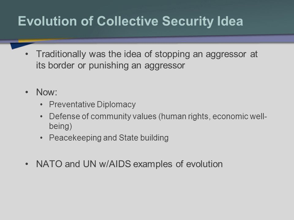 Evolution of Collective Security Idea