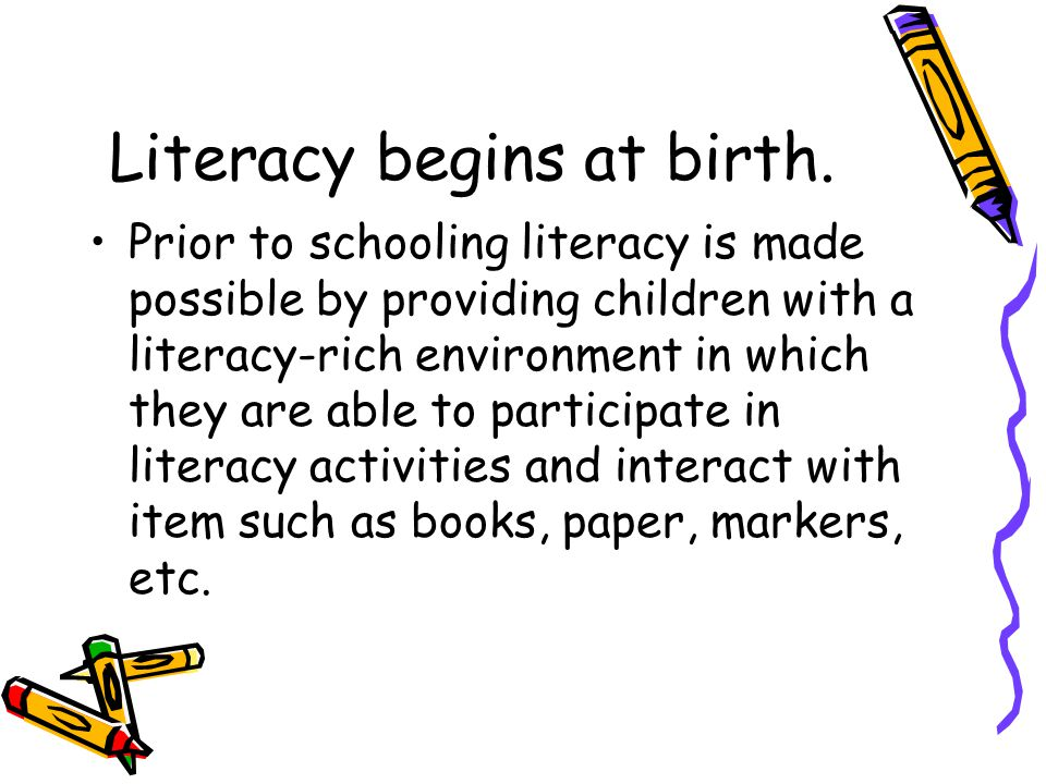 Literacy begins at birth.