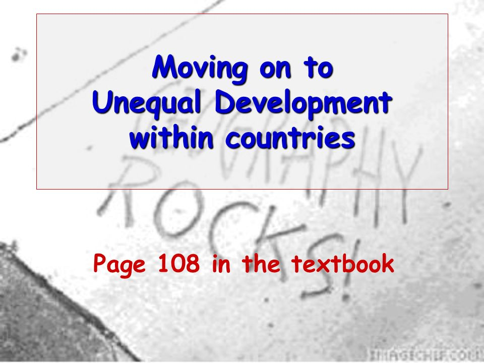Moving on to Unequal Development within countries