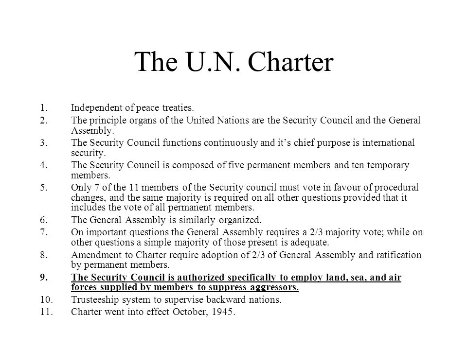The U.N. Charter Independent of peace treaties.