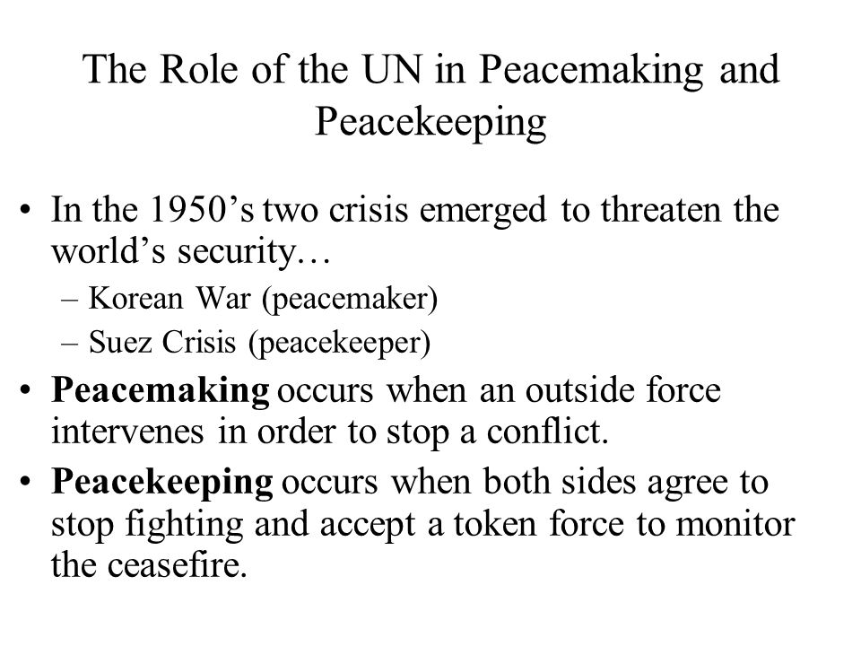 The Role of the UN in Peacemaking and Peacekeeping