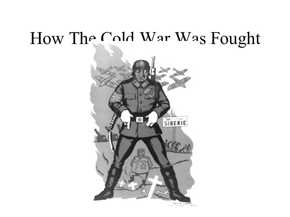 How The Cold War Was Fought