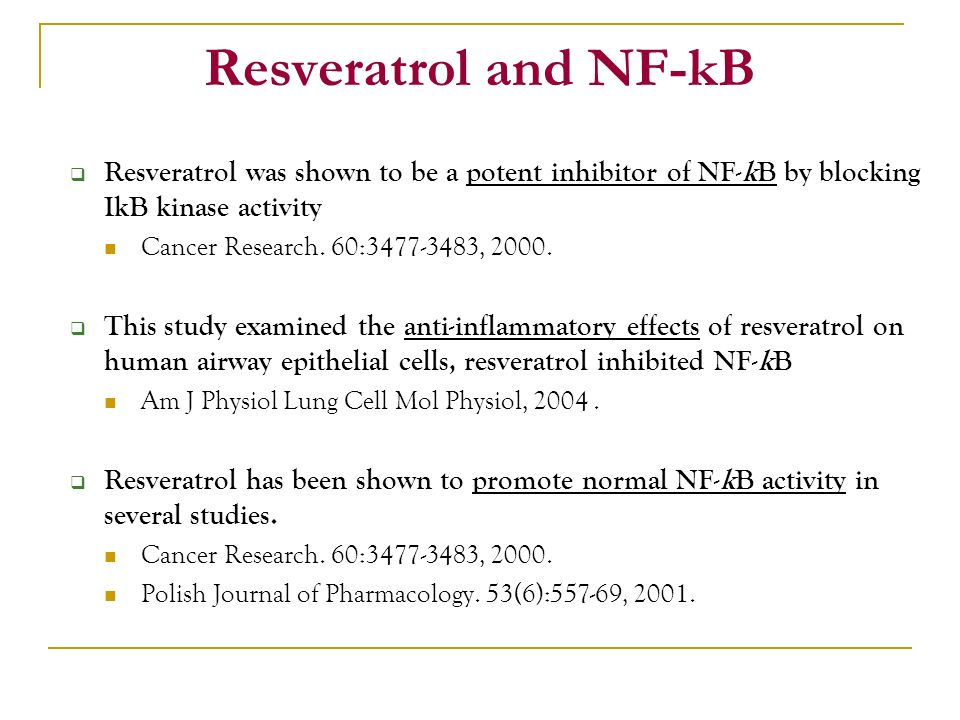 Resveratrol and NF-kB Resveratrol was shown to be a potent inhibitor of NF-kB by blocking IkB kinase activity.