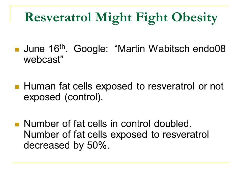 Resveratrol Might Fight Obesity