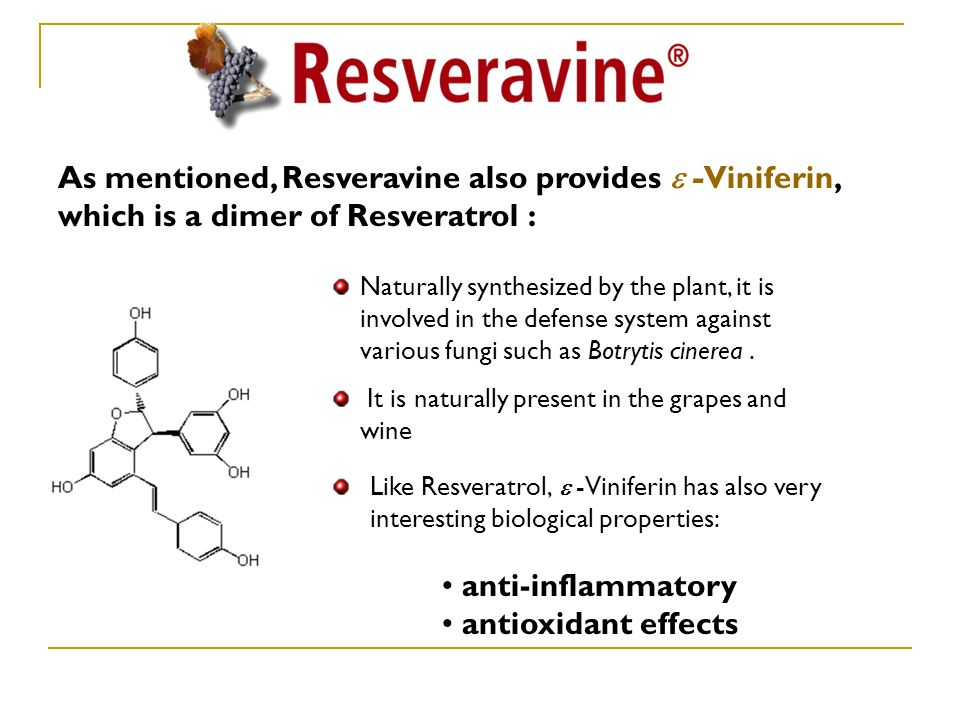 As mentioned, Resveravine also provides  -Viniferin, which is a dimer of Resveratrol :