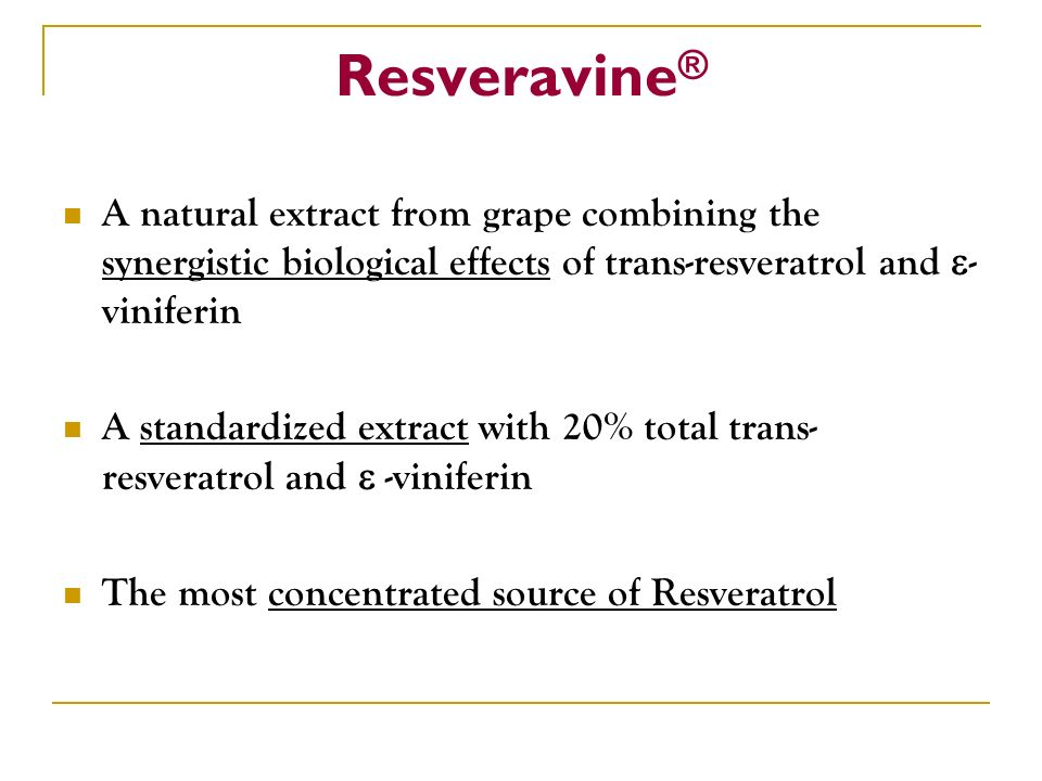 Resveravine® A natural extract from grape combining the synergistic biological effects of trans-resveratrol and -viniferin.