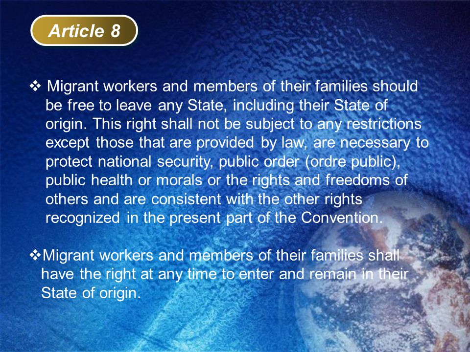 Article 8 Migrant workers and members of their families should