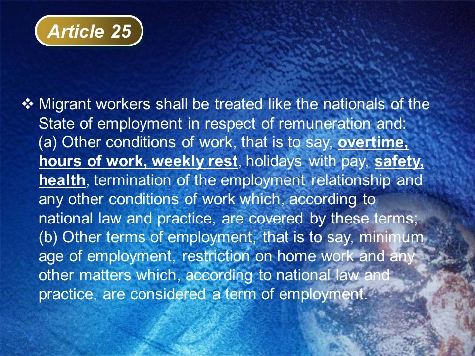 Article 25 Migrant workers shall be treated like the nationals of the State of employment in respect of remuneration and: