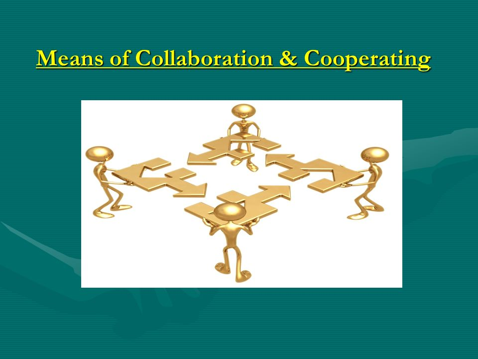 Means of Collaboration & Cooperating