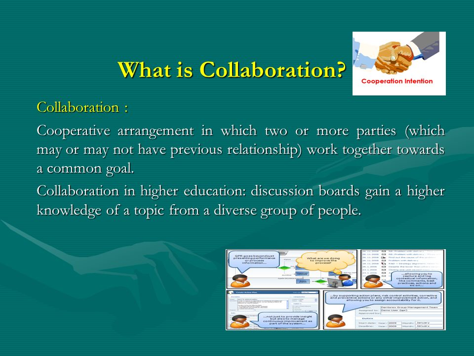 What is Collaboration Collaboration :