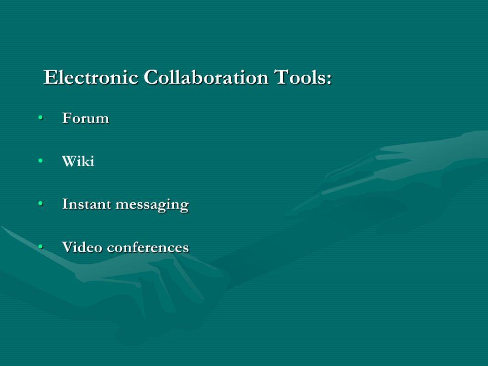Electronic Collaboration Tools: