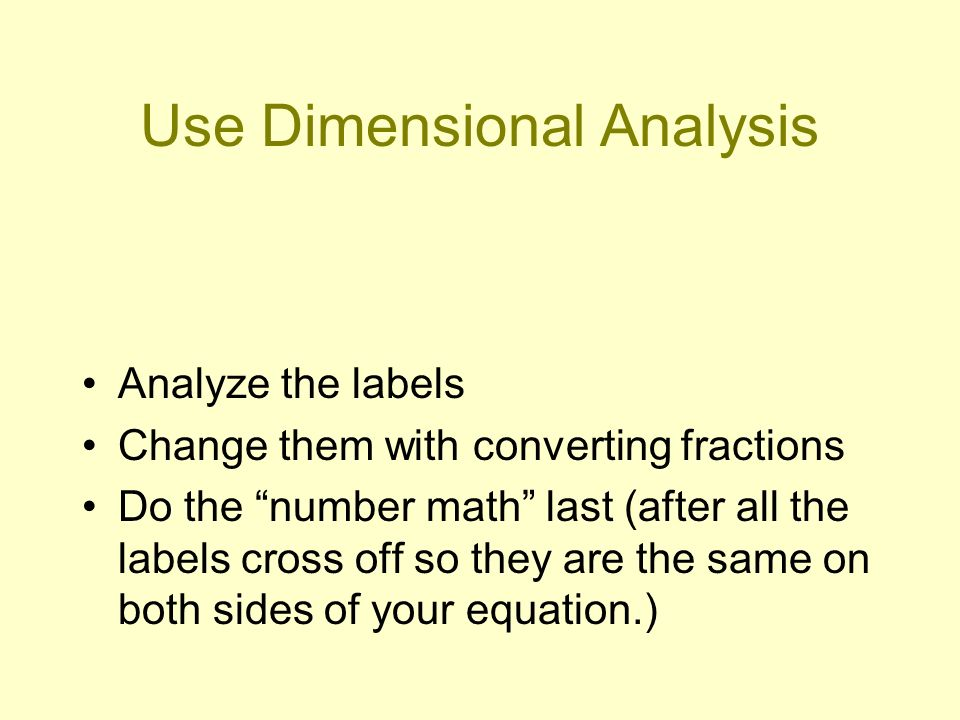 Use Dimensional Analysis