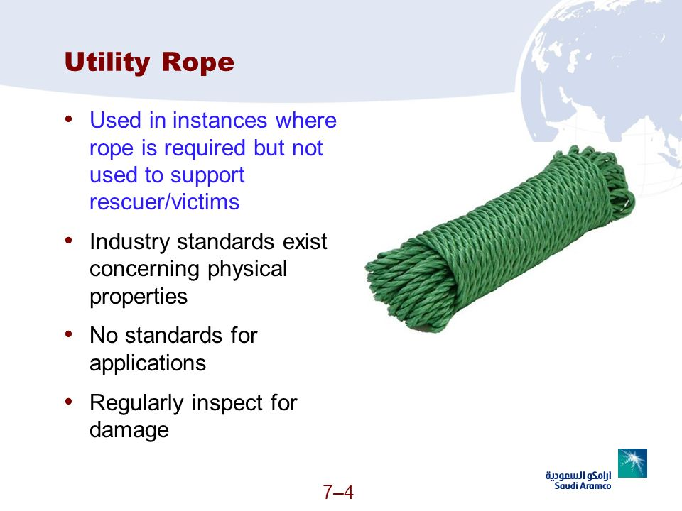 Utility Rope Used in instances where rope is required but not used to support rescuer/victims.