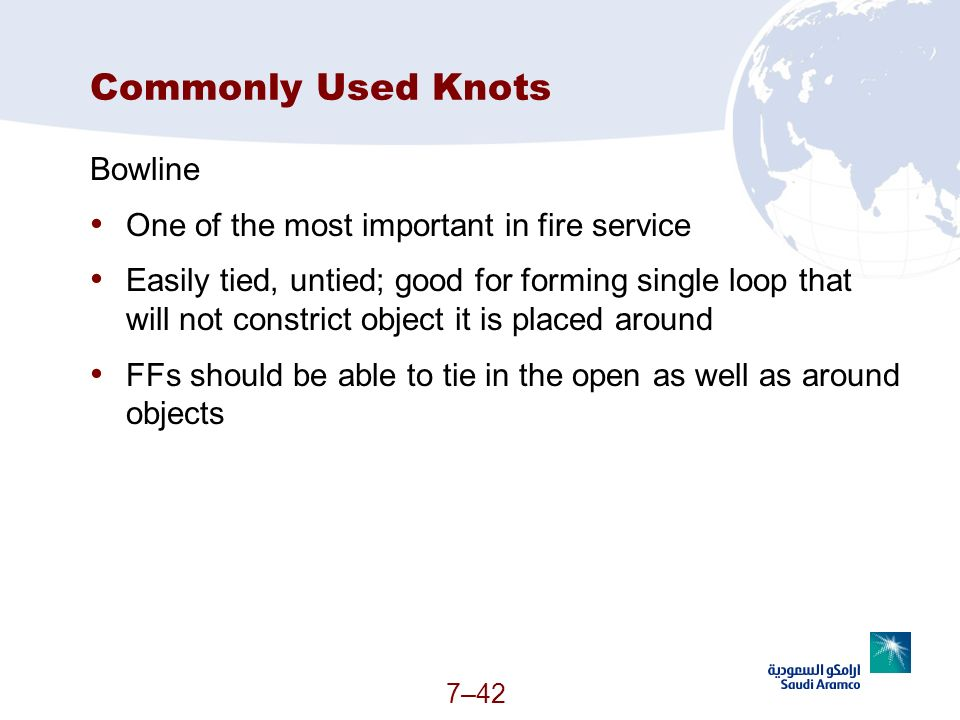 Commonly Used Knots Bowline One of the most important in fire service