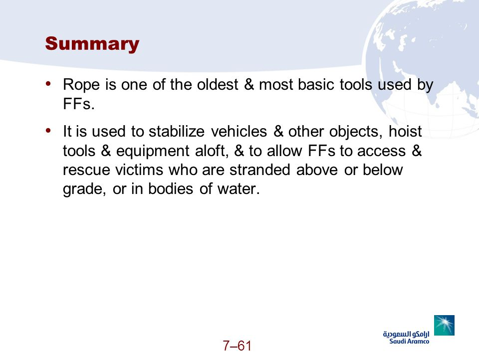 Summary Rope is one of the oldest & most basic tools used by FFs.