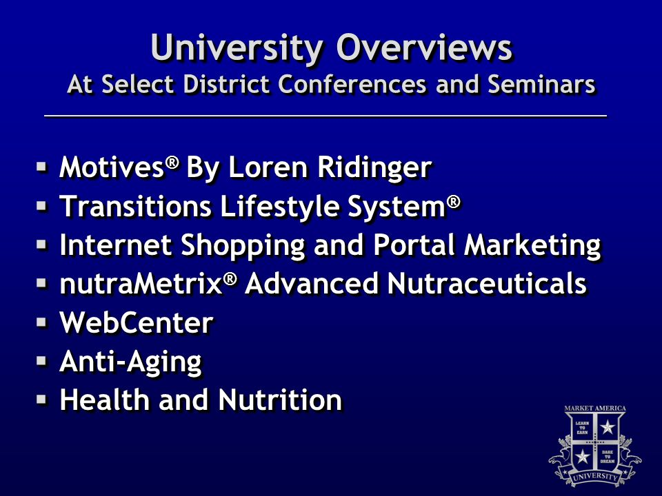 University Overviews At Select District Conferences and Seminars