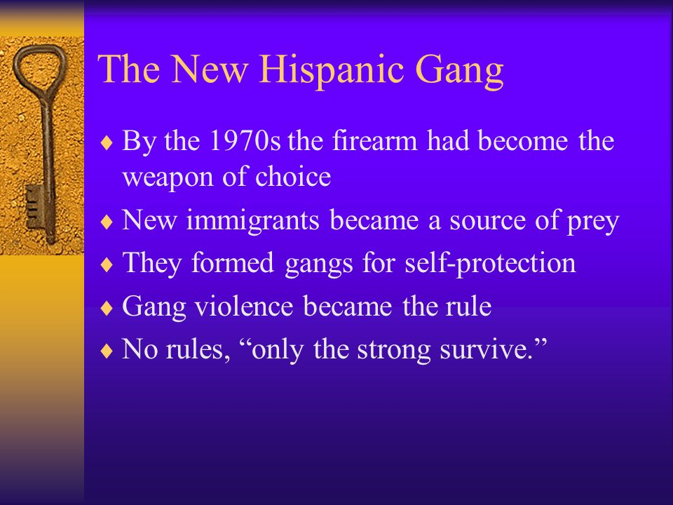 The New Hispanic Gang By the 1970s the firearm had become the weapon of choice. New immigrants became a source of prey.