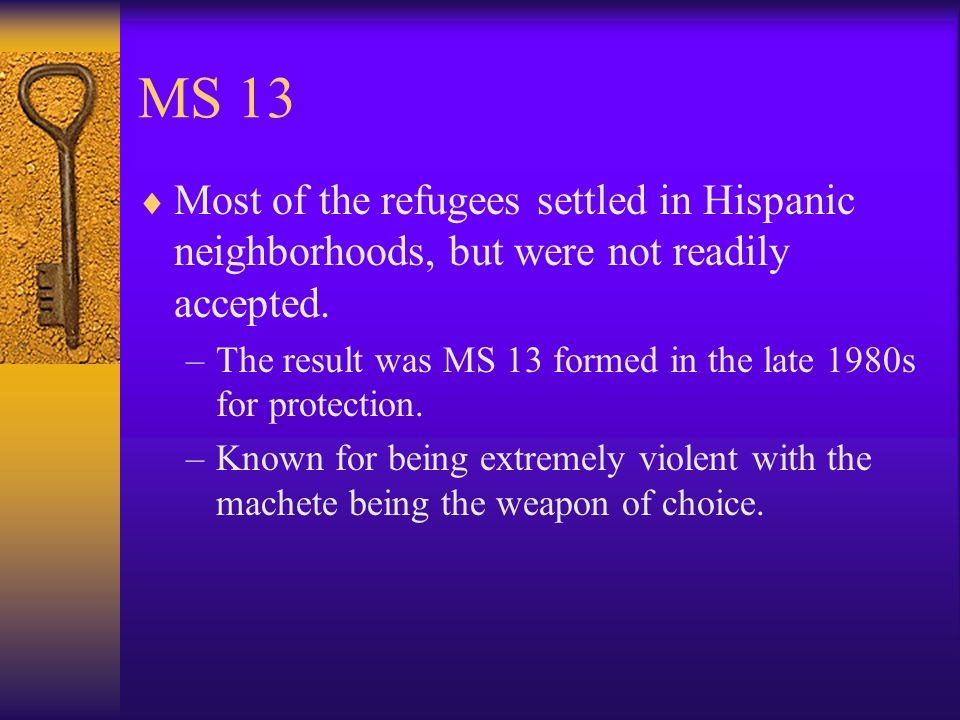 MS 13 Most of the refugees settled in Hispanic neighborhoods, but were not readily accepted.