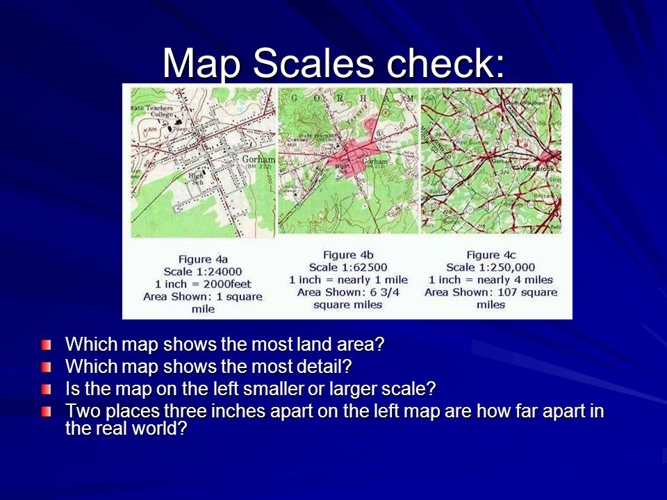 Map Scales check: Which map shows the most land area