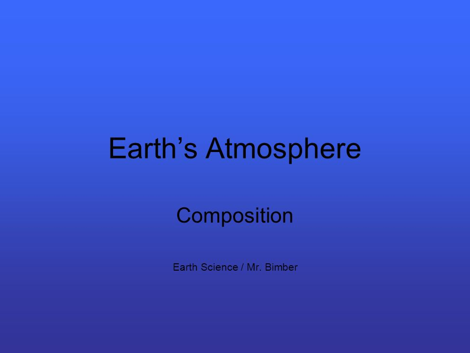 Composition Earth Science / Mr. Bimber