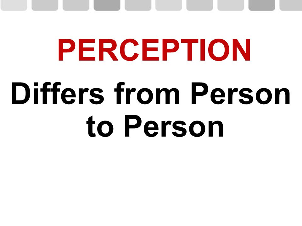 Differs from Person to Person