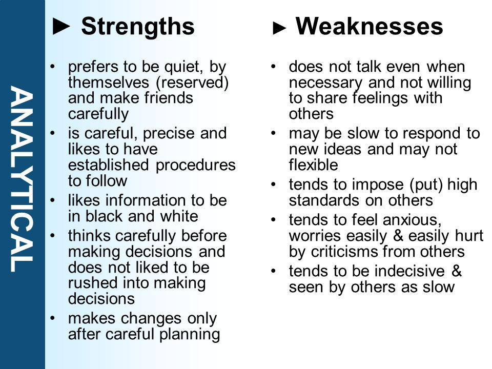 ANALYTICAL ► Strengths ► Weaknesses
