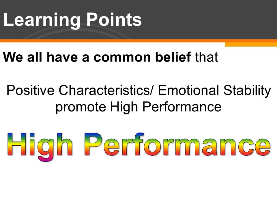 Positive Characteristics/ Emotional Stability promote High Performance