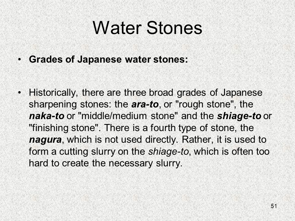Water Stones Grades of Japanese water stones: