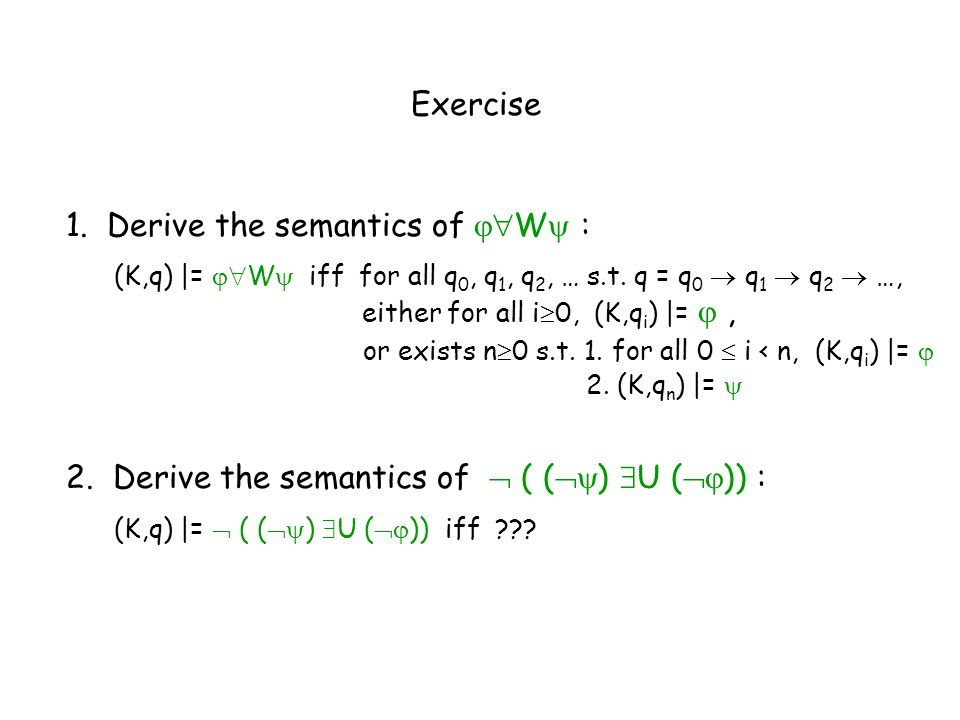 1. Derive the semantics of W :