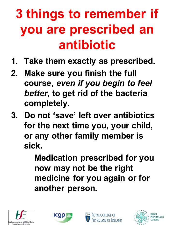 3 things to remember if you are prescribed an antibiotic