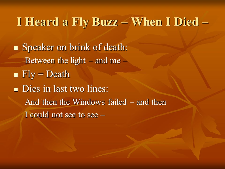 I Heard a Fly Buzz – When I Died –