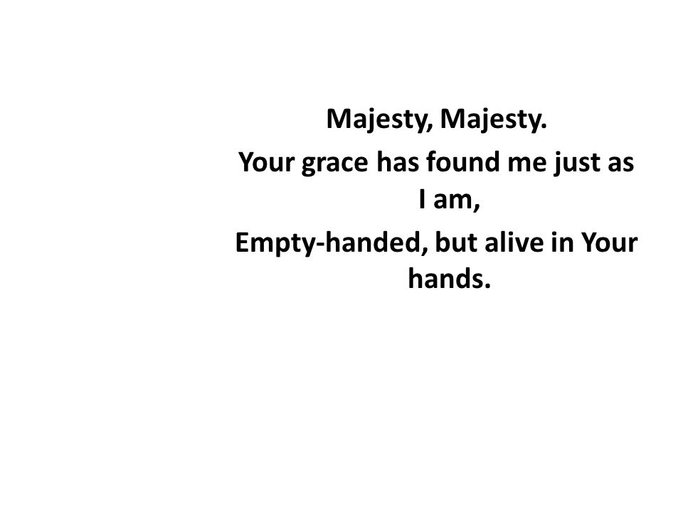 Lyric lyrics to majesty : Majesty Here I am humbled by Your majesty - ppt video online download