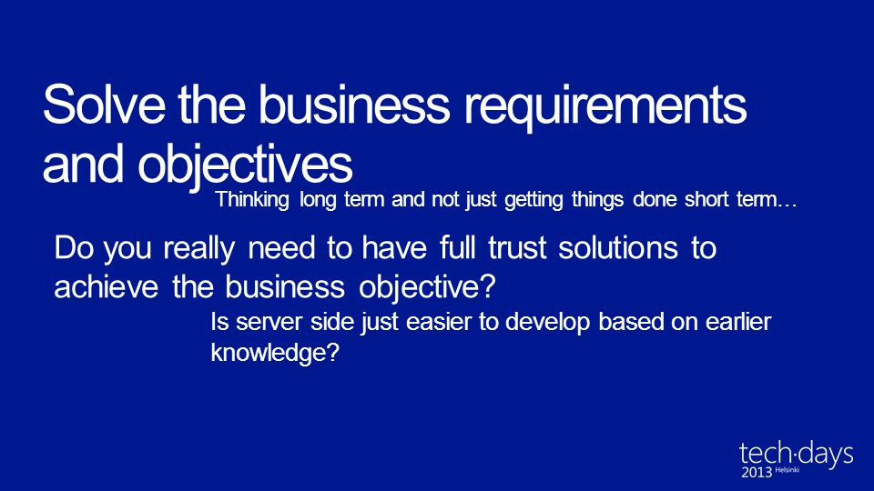 Solve the business requirements and objectives