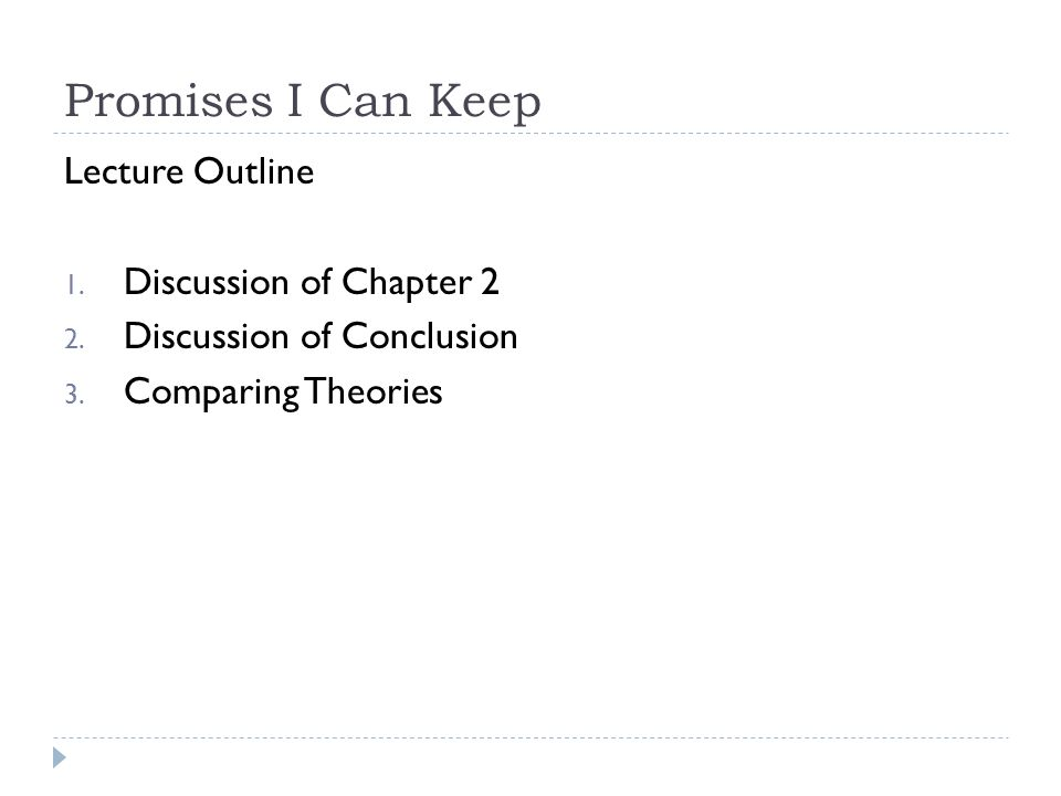 Promises I Can Keep Lecture Outline Discussion of Chapter 2