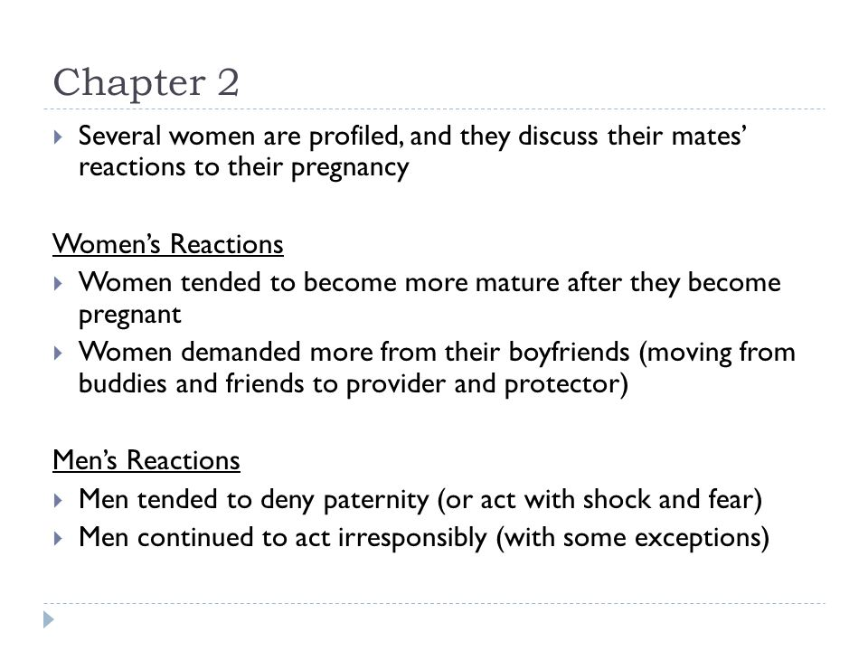 Chapter 2 Several women are profiled, and they discuss their mates' reactions to their pregnancy. Women's Reactions.