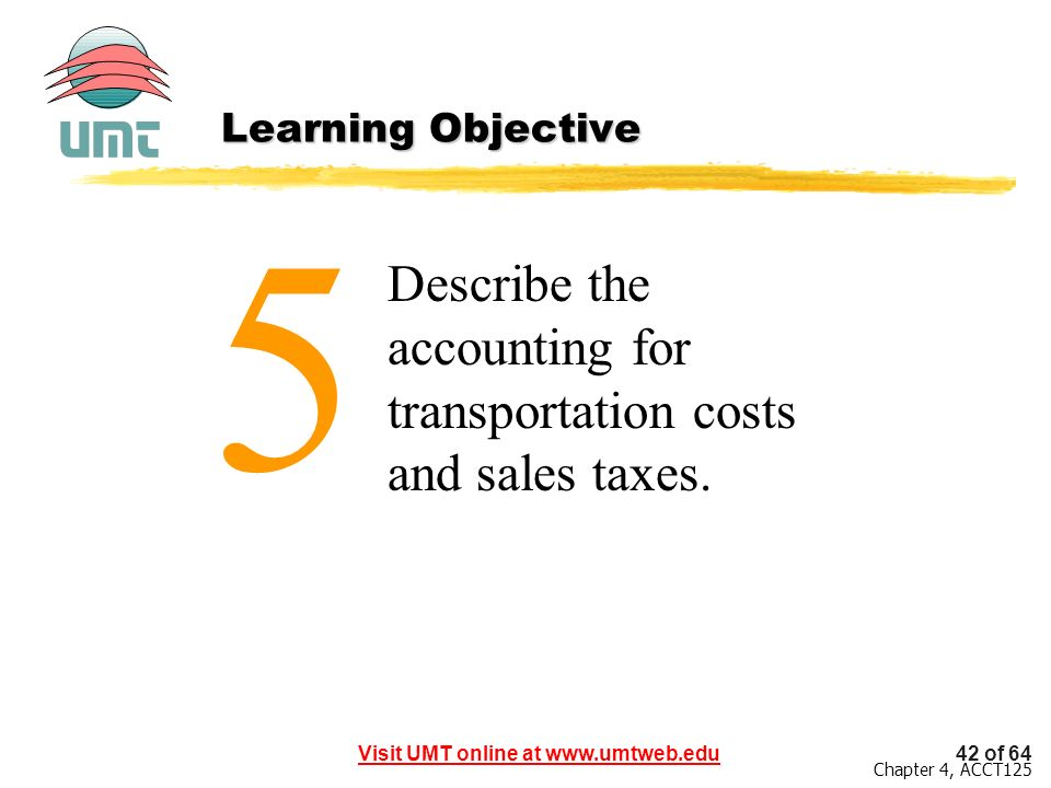 5 Describe the accounting for transportation costs and sales taxes.