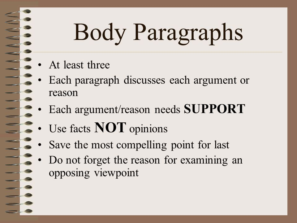 Body Paragraphs At least three