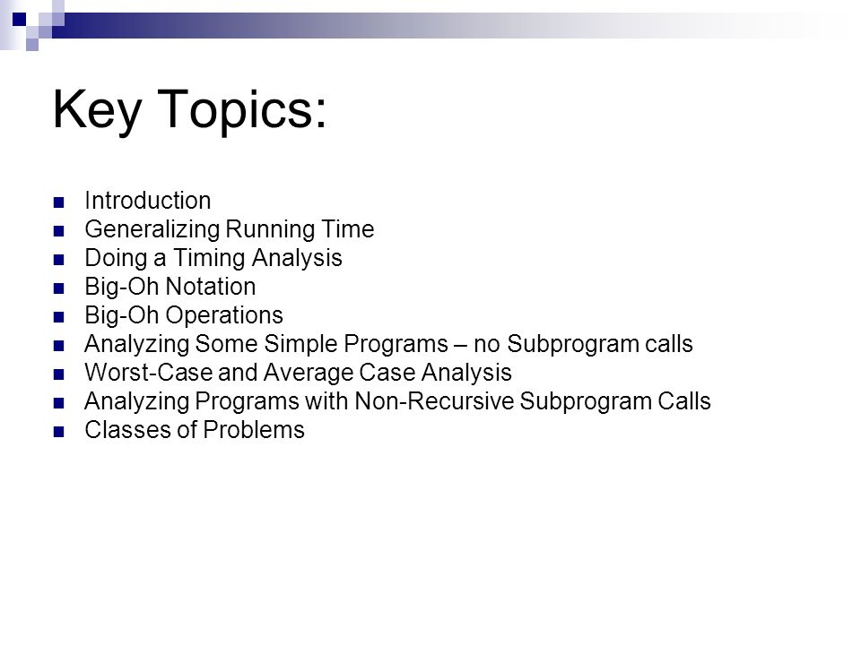 Key Topics: Introduction Generalizing Running Time