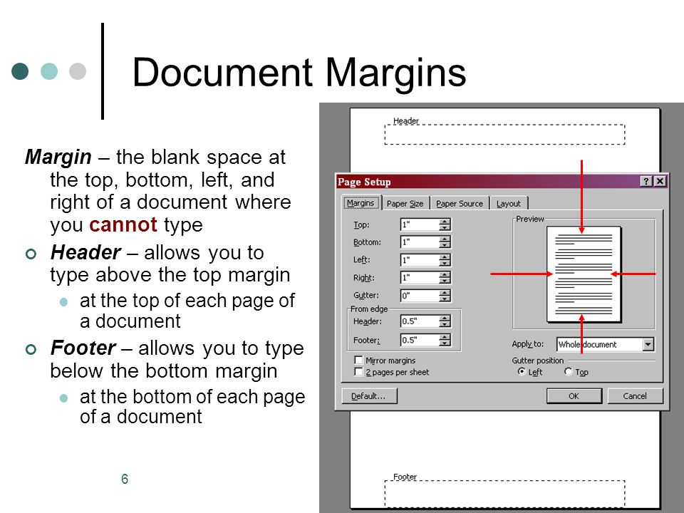 Document Margins Margin – the blank space at the top, bottom, left, and right of a document where you cannot type.