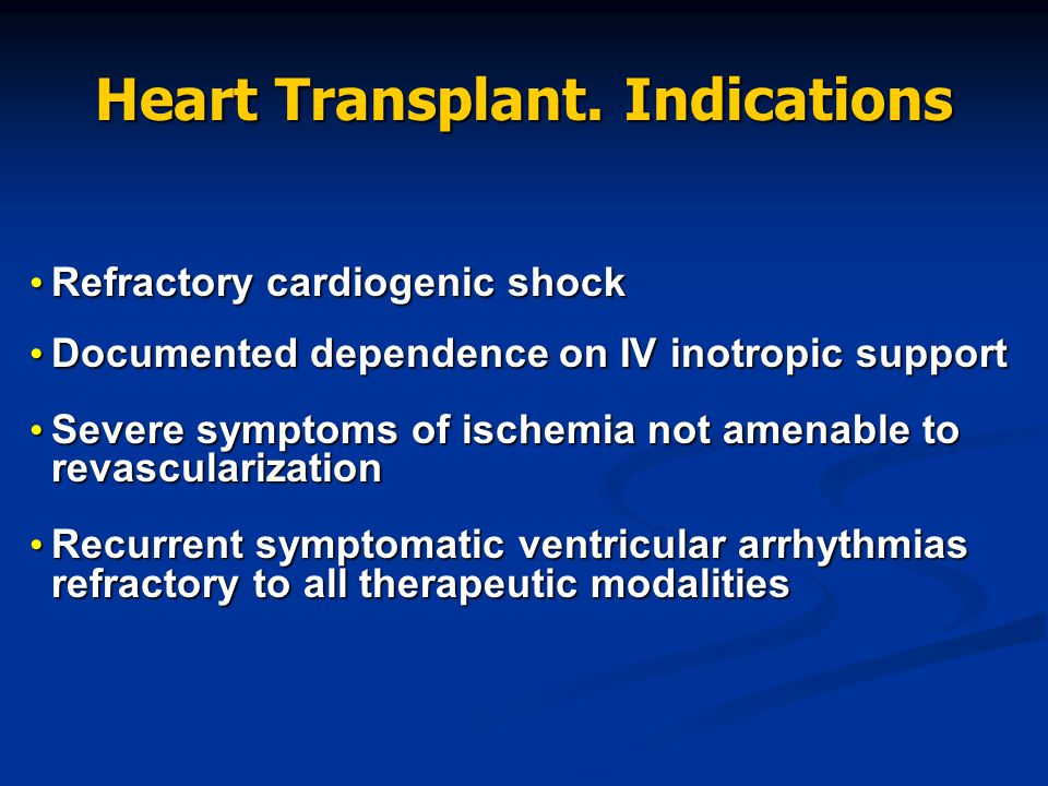 Heart Transplant. Indications