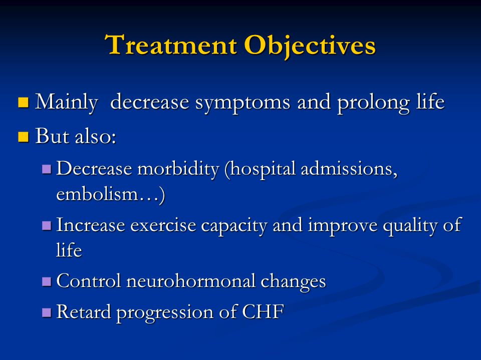 Treatment Objectives Mainly decrease symptoms and prolong life
