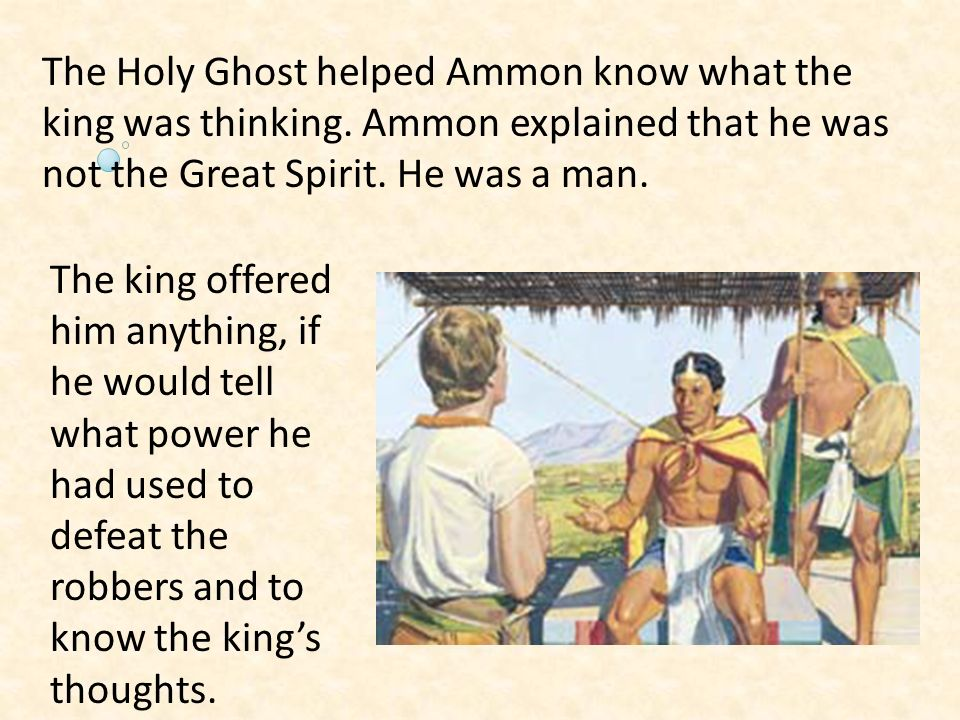 The Holy Ghost helped Ammon know what the king was thinking