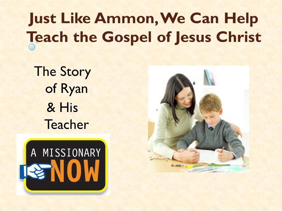 Just Like Ammon, We Can Help Teach the Gospel of Jesus Christ