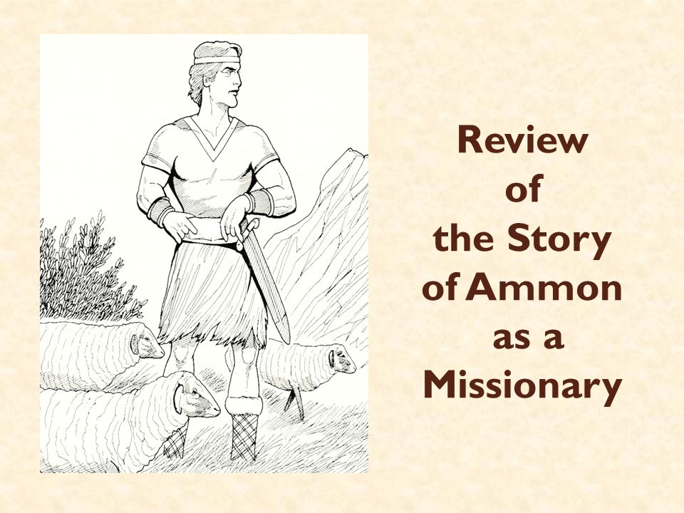 Review of the Story of Ammon as a Missionary