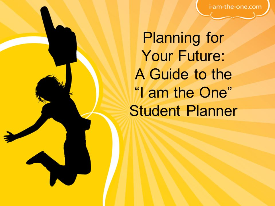 Planning for Your Future: A Guide to the I am the One Student Planner