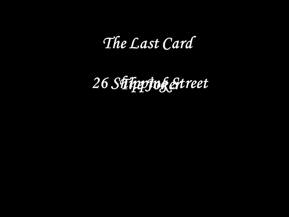 The Last Card 26 Shipping Street The Joker