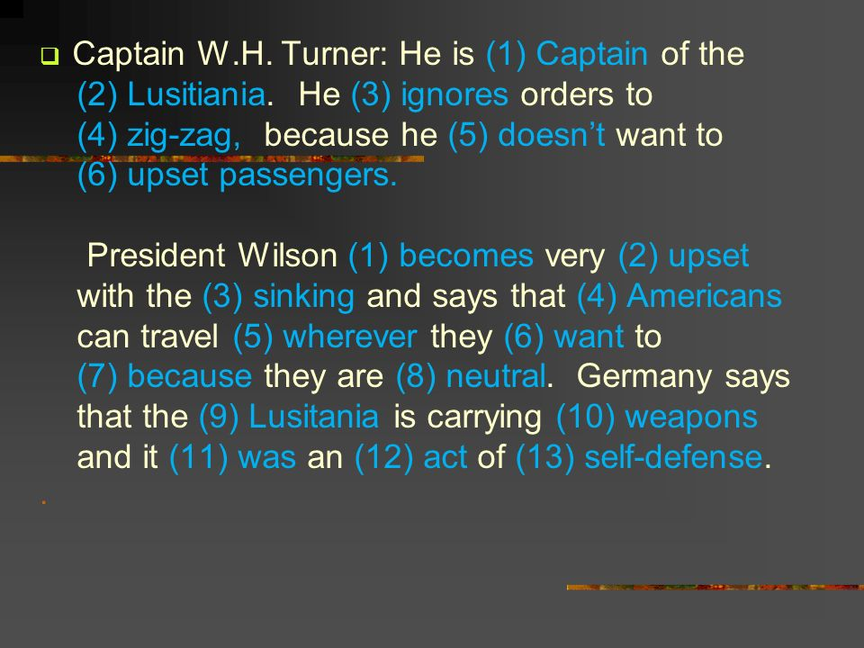 Captain W.H. Turner: He is (1) Captain of the