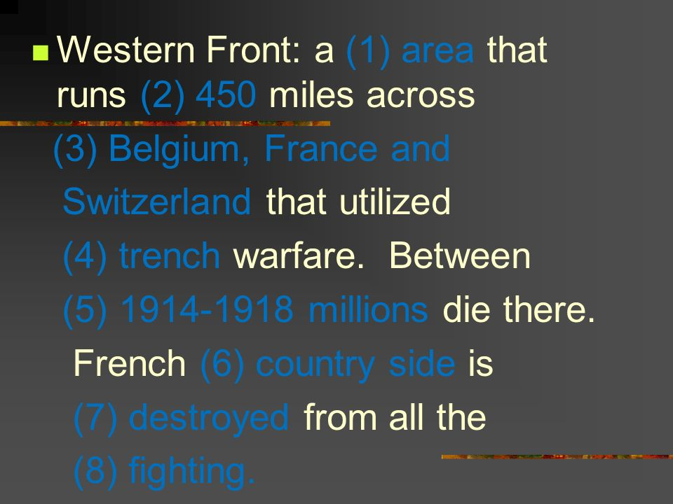 Western Front: a (1) area that runs (2) 450 miles across