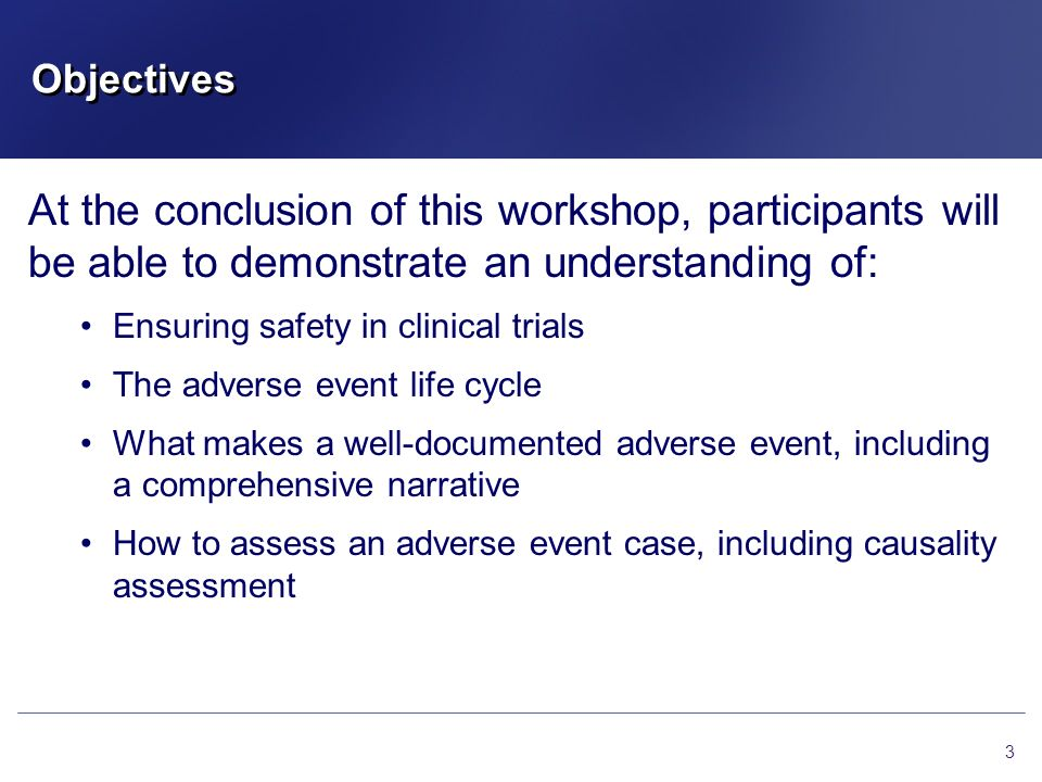 Objectives At the conclusion of this workshop, participants will be able to demonstrate an understanding of: