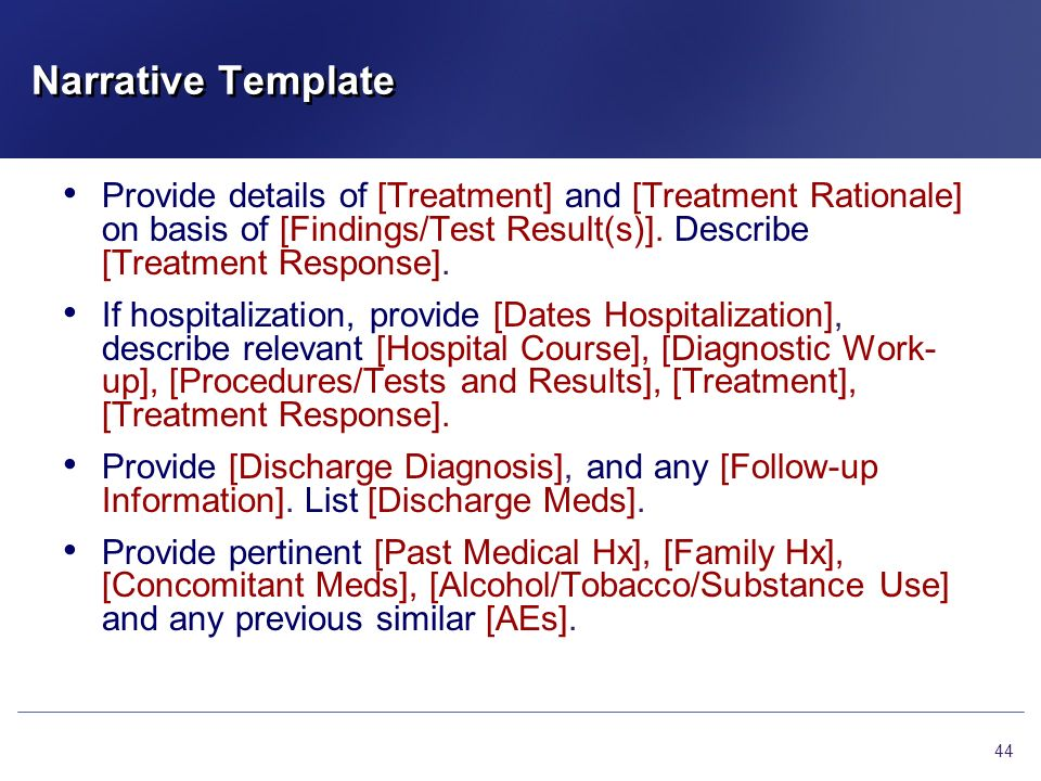 Narrative Template Provide details of [Treatment] and [Treatment Rationale] on basis of [Findings/Test Result(s)]. Describe [Treatment Response].